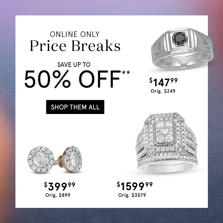 Online Only   Price Breaks   Save up to 50% Off**   Shop Them All