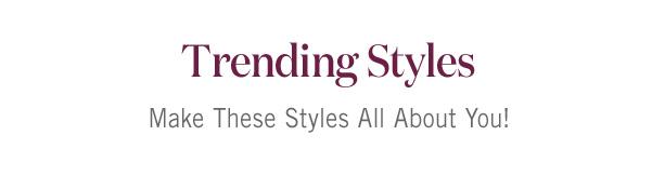Trending Styles