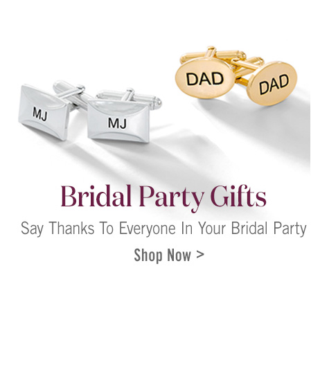 Shop Bridal Party Gifts >