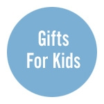 Shop Gifts for Kids >