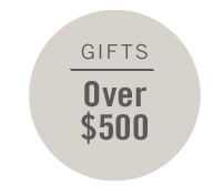 Gifts Over $500