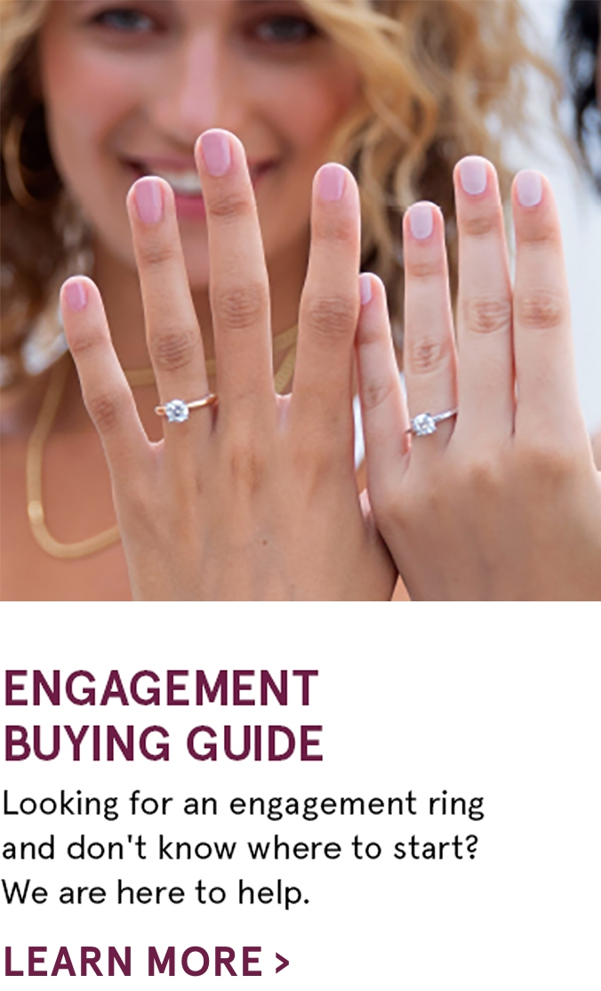 Engagement Buying Guide - Learn More >
