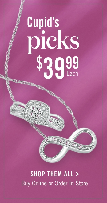 Cupid's Picks | $39.99 Each. Buy Online or Order In Store. Shop Them All >