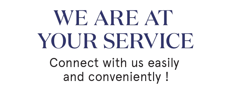 We are at your service. Connect with us easily and conveniently.